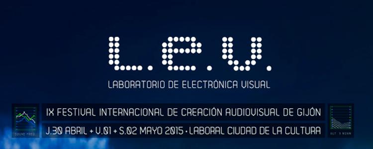 LEV Festival 2015. Laboratorio de Electrónica Visual